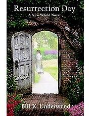 Resurrection Day: A New World novel