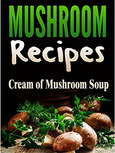 Clip: Mushroom recipes: Cream of Mushroom Soup -
