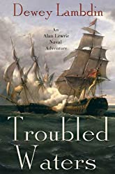 Troubled Waters: An Alan Lewrie Naval Adventure (Alan Lewrie Naval Adventures Book 14)