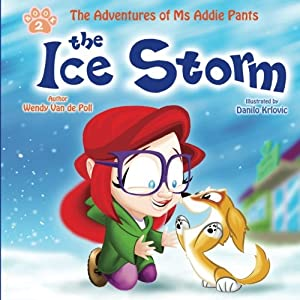 The Ice Storm (The Adventures of Ms Addie Pants, Book 2)