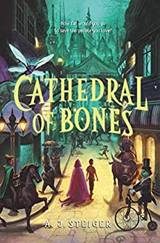 Cathedral of Bones by A.J. Steiger science fiction and fantasy book and audiobook reviews