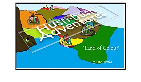 Hush-hush Adventures (Land of Colour Book 1) (English Edition ...