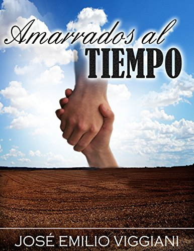 AMARRADOS AL TIEMPO (Spanish Edition)