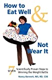 How to Eat Well and Not Wear It, Nancy A. Bennett, 0981981100