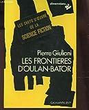Les Frontières d'Oulan-Bator [Board book] [Jan 01, 1979] Giuliani Pierre