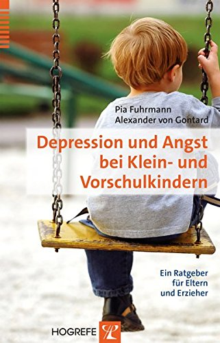 Depression und Angst bei Klein- und Vorschulkindern: Ein Ratgeber für Eltern und Erzieher