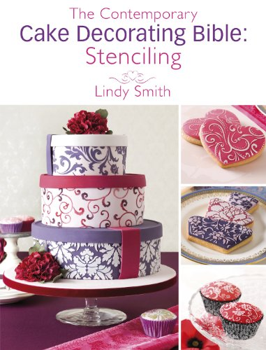 (The Contemporary Cake Decorating Bible: Stenciling: A sample chapter from The Contemporary Cake Decorating Bible)