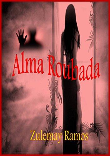 ALMA ROUBADA (Portuguese Edition)