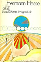 The Glass Bead Game (or Das Glasperlenspiel or Magister Ludi) by Hermann Hesse