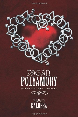 Pagan Polyamory: Becoming a Tribe of Hearts [Kaldera, Raven] (Tapa Blanda)