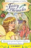 The Fairy Chronicles. Marigold and the Feather of Hope, the Journey Begins (The Fairy Chronicles, Book 1)