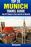 Top 20 Things to See and Do in Munich - Top 20 Munich Travel Guide