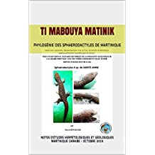 Ti Mabouya Matinik: PHYLOGÉNIE DES SPHAERODACTYLES DE MARTINIQUE (French Edition)