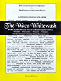 img - for The Waco whitewash: The Mt. Carmel episode told by an eyewitness to the trial, tragedy, treachery, tyranny, treason, this government's crimes under color of law book / textbook / text book