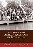 img - for African Americans in Pittsburgh (PA) (Black America) book / textbook / text book