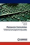 Phytosome Formulation, Abhishek Jain and Anki Jain, 3659191396