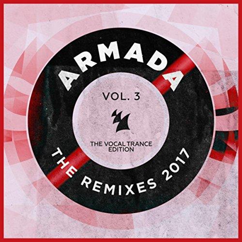 Various Artists - Armada - The Remixes 2017, Vol. 3 (The Vocal Trance Edition) (2017) [WEB FLAC] Download