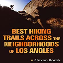 Best Hiking Trails Across the Neighborhoods of Los Angeles Audiobook by Steven Kozak Narrated by Chiquito Joaquim Crasto