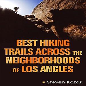 Best Hiking Trails Across the Neighborhoods of Los Angeles Audiobook