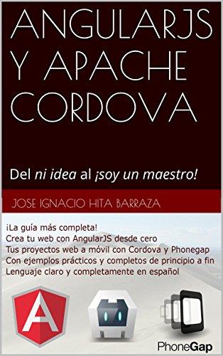 Angularjs Y Apache Cordova: Del Ni Idea Al ¡Soy Un Maestro!
