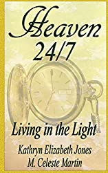 Living in the Light (Heaven 24/7 Book 1)