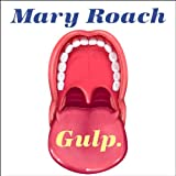 #5: Gulp: Adventures on the Alimentary Canal