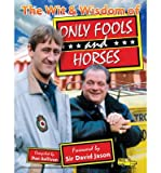 img - for The Wit & Wisdom of Only Fools and Horses (Paperback) - Common book / textbook / text book