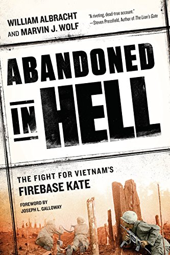 Abandoned in Hell: The Fight For Vietnam's Firebase - Unit Kona Big