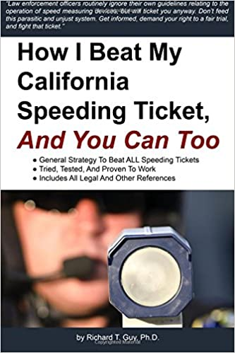 How To Beat A Speeding Ticket >> Amazon Com How I Beat My California Speeding Ticket And How You