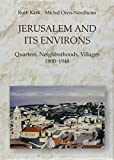 img - for Jerusalem and Its Environs: Quarters, Neighborhoods, Villages, 1800-1948 (Israel Studies in Historical Geography) book / textbook / text book