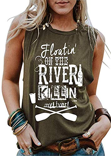 Women Floatin' On The River Killin' My Liver Tank Top Funny Graphic Shirt Sleeveless Casual Tees Blouse Size S (Green) (Floating Down The River Killing My Liver)