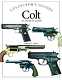 Colt: An American Classic (Collector's Guides)