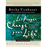 Let Prayer Change Your Life WORKBOOK: Discover the Awesome Power, Empowering Discipline, and Ultimate Design for Prayer (0785266585)