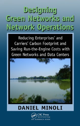 Download Designing Green Networks and Network Operations: Saving Run-the-Engine Costs Pdf