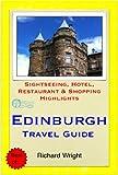 Edinburgh, Scotland Travel Guide - Sightseeing, Hotel, Restaurant & Shopping Highlights (Illustrated)