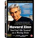 Howard Zinn: You Can't Be Neutral On a Moving Train -- Special Commemorative Edition