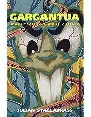 Gargantua: Manufactured Mass Culture