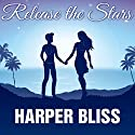 Release the Stars Audiobook by Harper Bliss Narrated by Alexandra Shawnee
