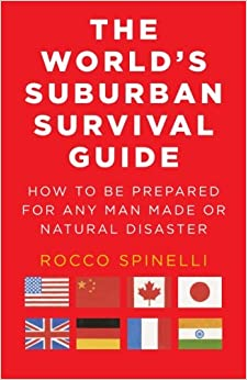 Book The World's Suburban Survival Guide: How to be prepared for any man made or natural disaster