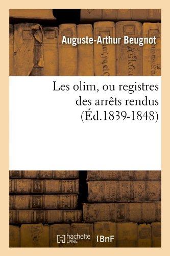 Download Les Olim, Ou Registres Des Arrets Rendus (Ed.1839-1848) (Sciences Sociales) (French Edition) pdf epub