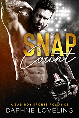 SNAP COUNT: A Bad Boy Sports Romance by [Loveling, Daphne]
