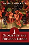 The Glories of the Precious Blood, Max F. Walz, 0895558890