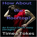 How About the Rooftop? | Timea Tokes