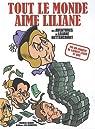Tout le monde aime Liliane. Les aventures de Liliane Bettencourt par Riss