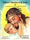 img - for Children's Stations of the Cross (Estaciones de La Cruz Por Los Ninos) book / textbook / text book