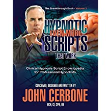 Even More Hypnotic Scripts That Work: The Breakthrough Book - Volume 3