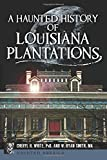 img - for Haunted History of Louisiana Plantations, A (Haunted America) book / textbook / text book