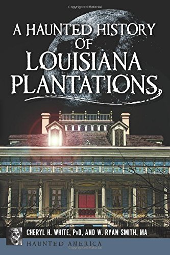 Download A Haunted History of Louisiana Plantations (Haunted America) ebook