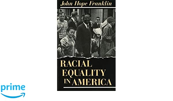 Racial equality in america the paul anthony brick lectures john racial equality in america the paul anthony brick lectures john hope franklin 9780826209122 amazon books fandeluxe Image collections