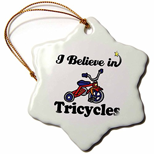 3dRose ORN_105680_1 I Believe in Tricycles Snowflake Ornament, 3-Inch, Porcelain